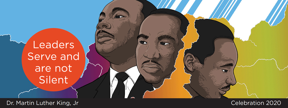 2020 Dr. Martin Luther King, Jr. Celebration. Leaders Serve and are not Silent